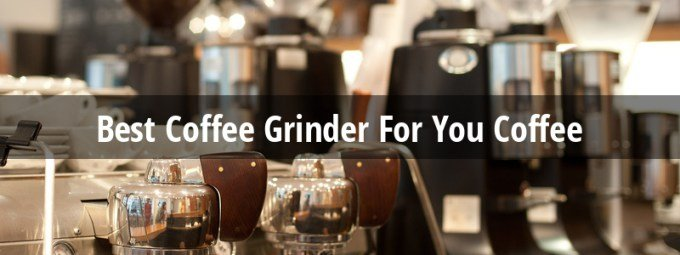 Best-Coffee-Grinder for you