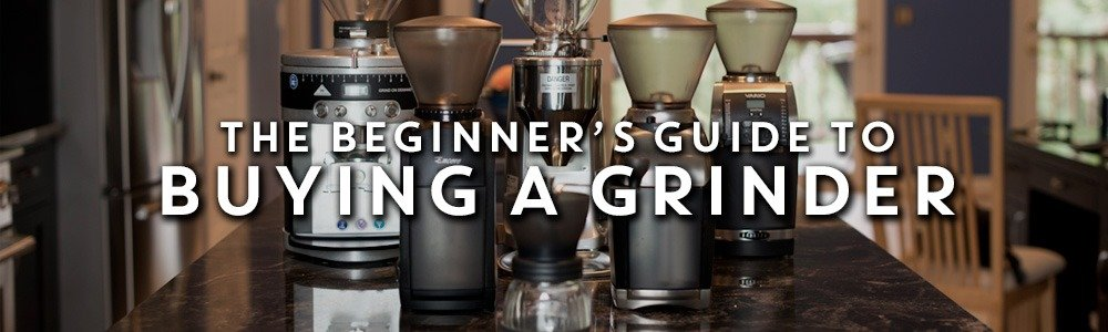 buying a grinder beginners guide