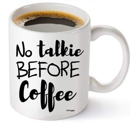no talkie before coffee mug